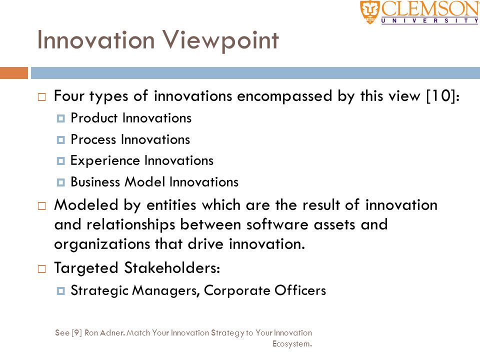 Innovation Viewpoint Four types of innovations encompassed by this view [10]: Product Innovations.